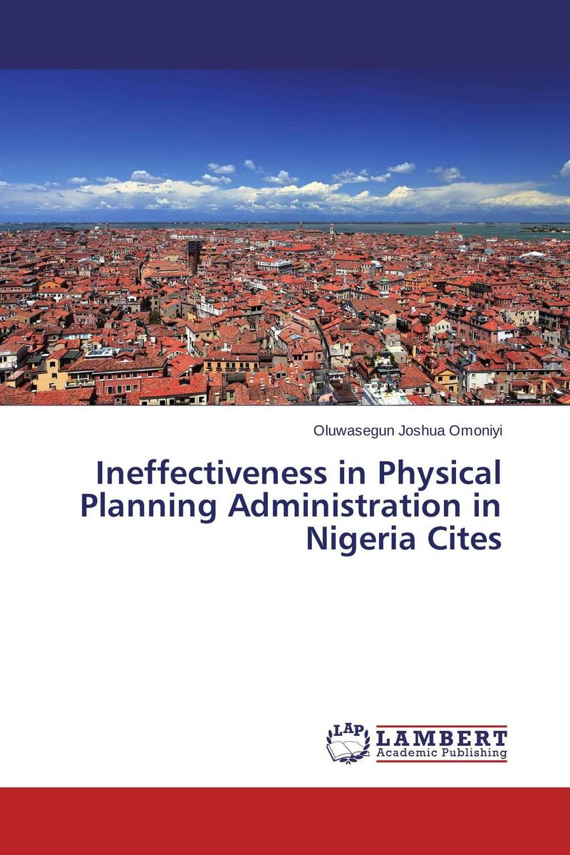 Ineffectiveness in Physical Planning Administration in Nigeria Cites optimal and efficient motion planning of redundant robot manipulators