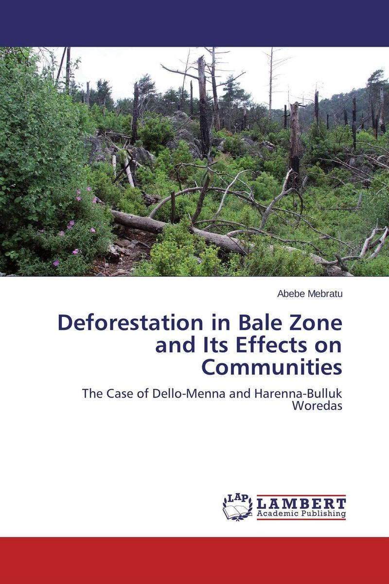Deforestation in Bale Zone and Its Effects on Communities the zone
