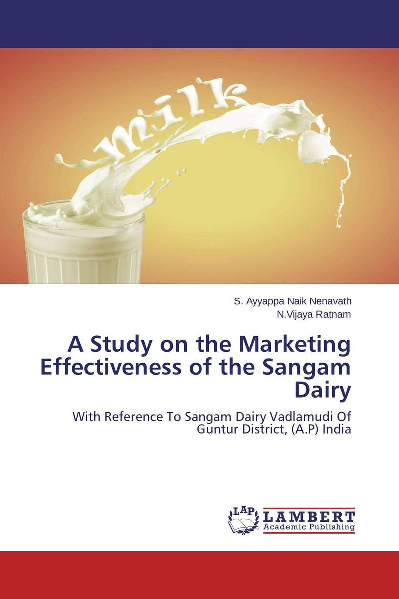 A Study on the Marketing Effectiveness of the Sangam Dairy