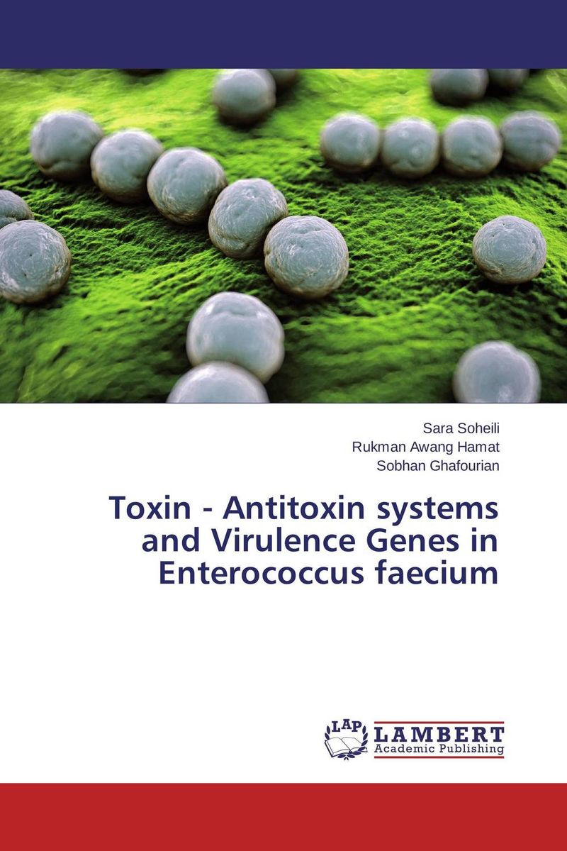 Toxin - Antitoxin systems and Virulence Genes in Enterococcus faecium