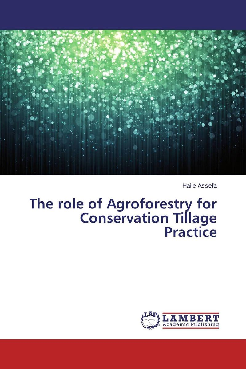 The role of Agroforestry for Conservation Tillage Practice role of women in agroforestry practices management