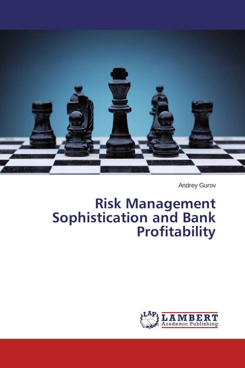 Risk Management Sophistication and Bank Profitability jahnavi ravula pawan kumar avadhanam and r k mishra credit and risk analysis by banks