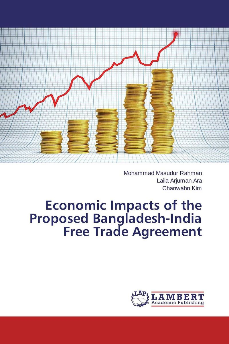 Economic Impacts of the Proposed Bangladesh-India Free Trade Agreement