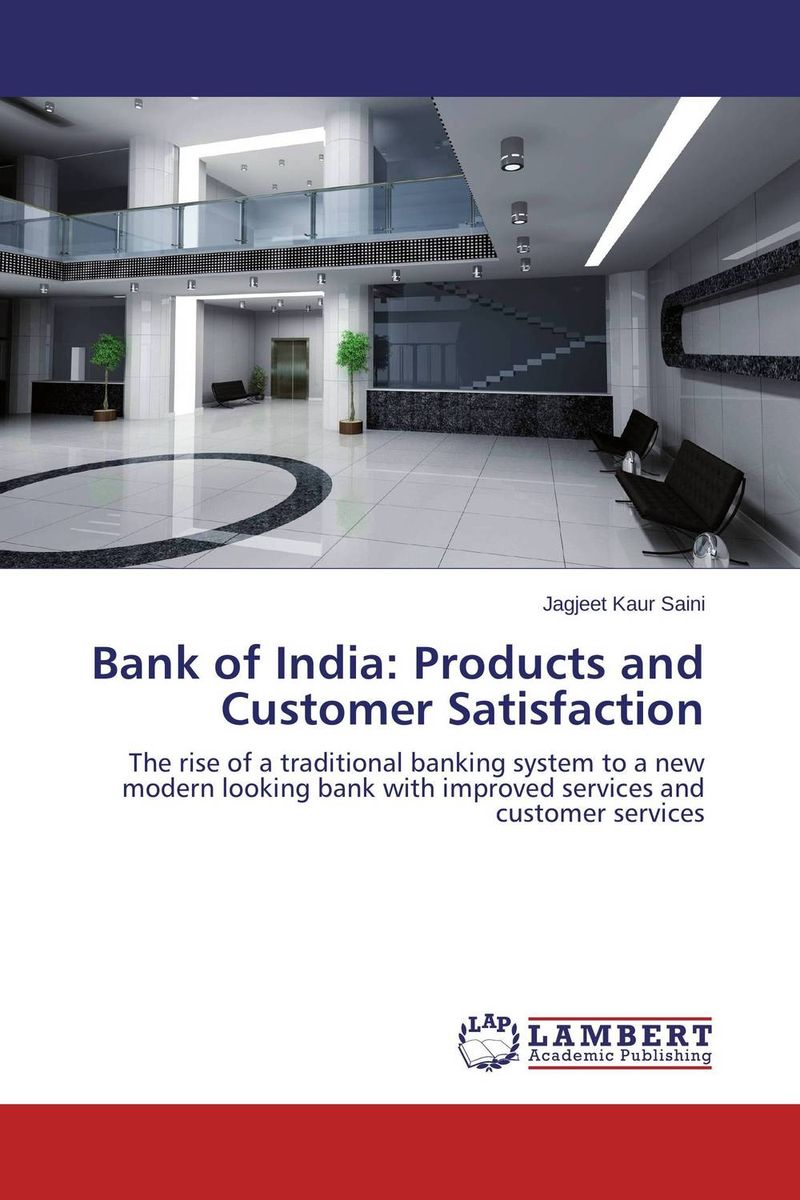 Bank of India: Products and Customer Satisfaction proper satisfaction in bank