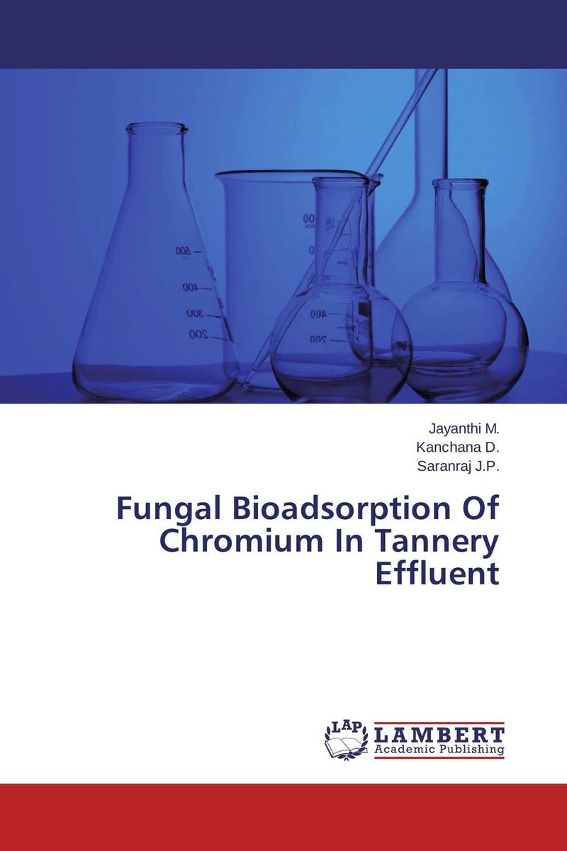 Fungal Bioadsorption Of Chromium In Tannery Effluent genotoxic effects of tannery industry effluent in labeo rohita