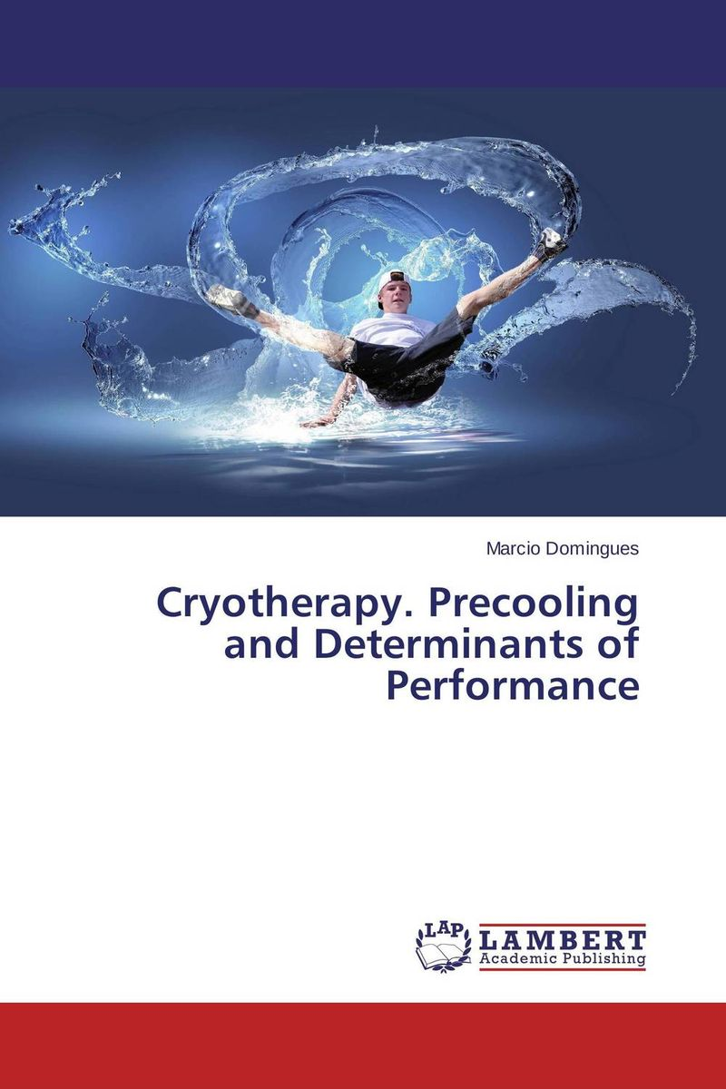 Cryotherapy. Precooling and Determinants of Performance