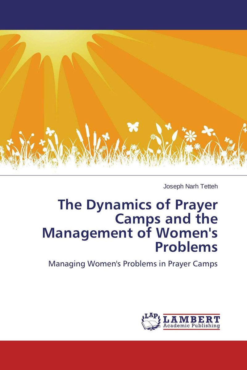 The Dynamics of Prayer Camps and the Management of Women's Problems admin manage