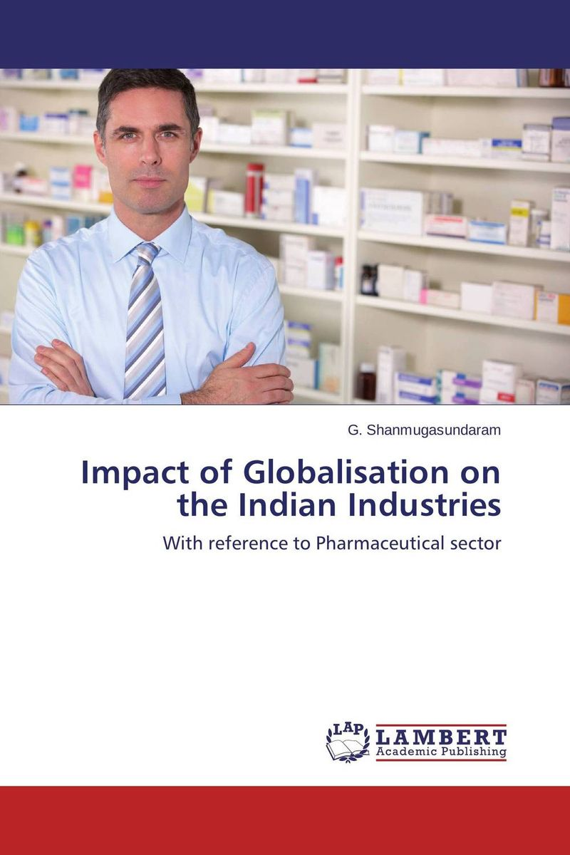 Impact of Globalisation on the Indian Industries impurity profiling of drugs and pharmaceuticals