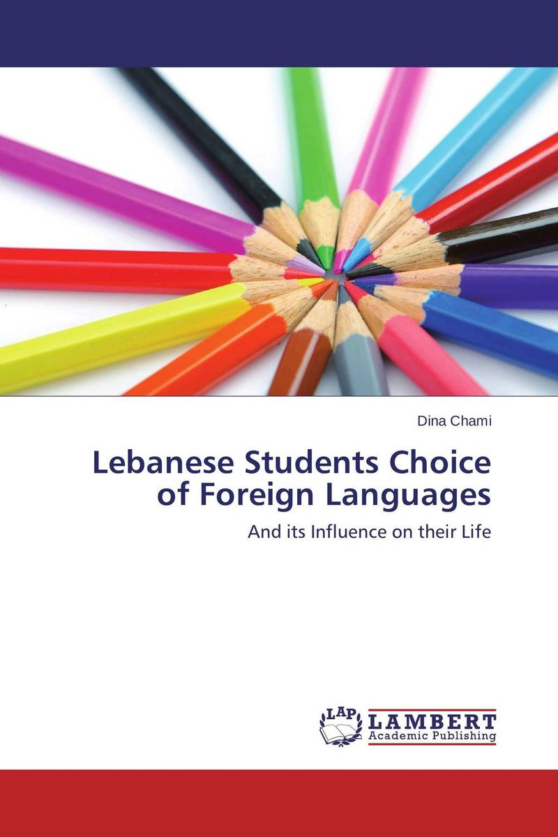 Lebanese Students Choice of Foreign Languages ann w wacira student choice of universities