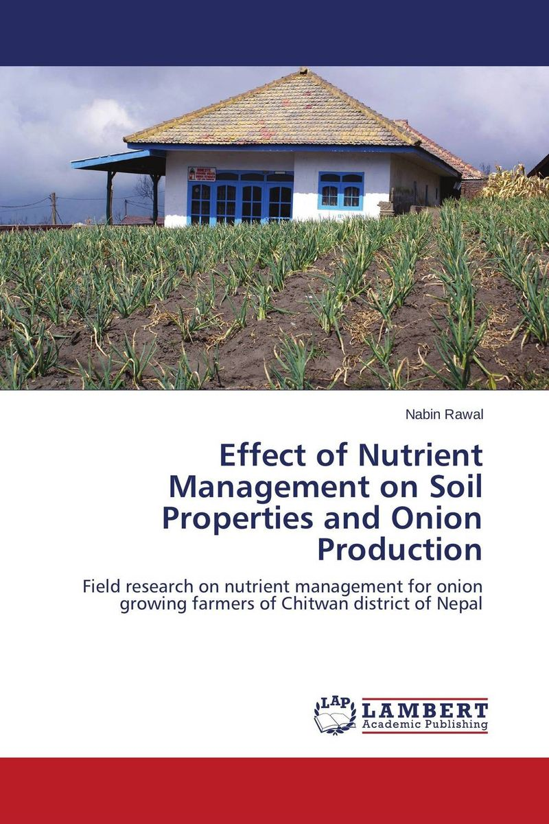 Effect of Nutrient Management on Soil Properties and Onion Production brijesh yadav and rakesh kumar soil zinc fractions and nutritional composition of seeded rice