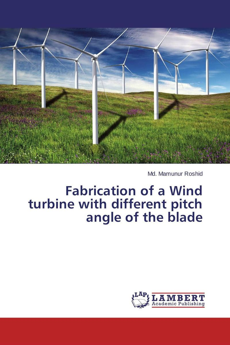 Fabrication of a Wind turbine with different pitch angle of the blade fabrication of a wind turbine with different pitch angle of the blade