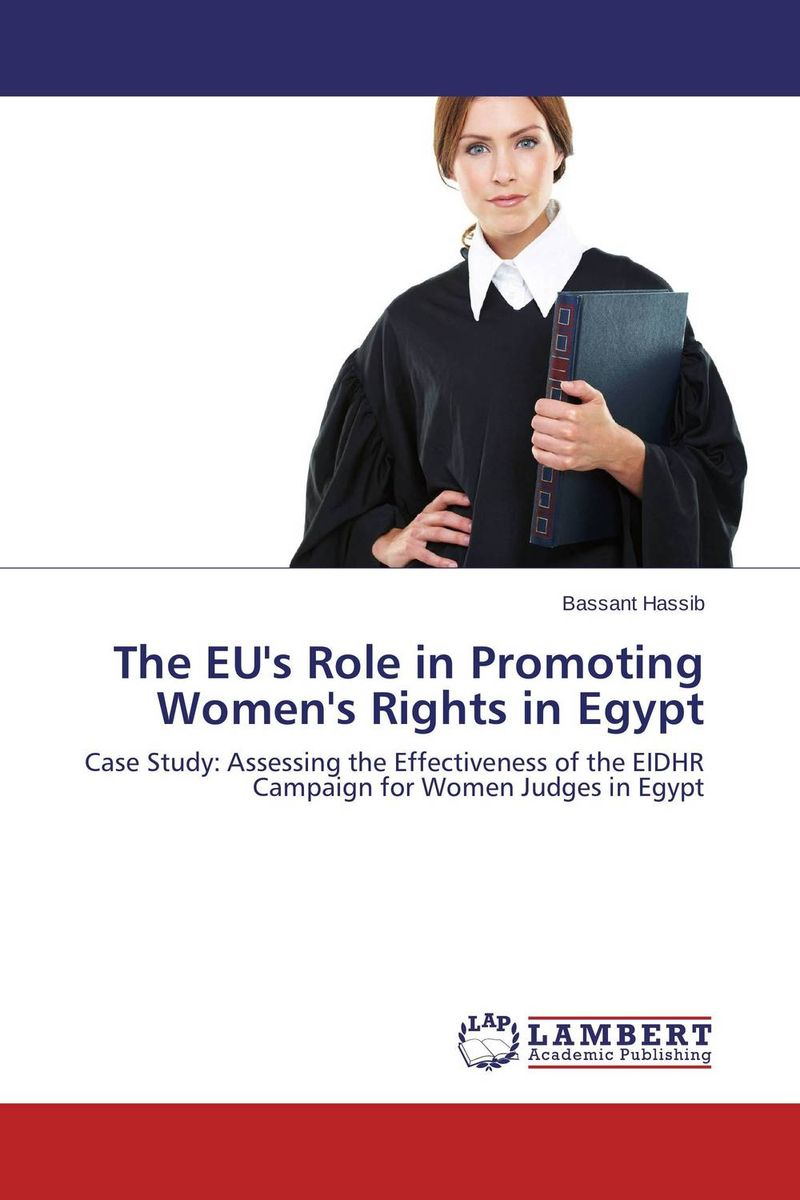 The EU's Role in Promoting Women's Rights in Egypt the role of evaluation as a mechanism for advancing principal practice