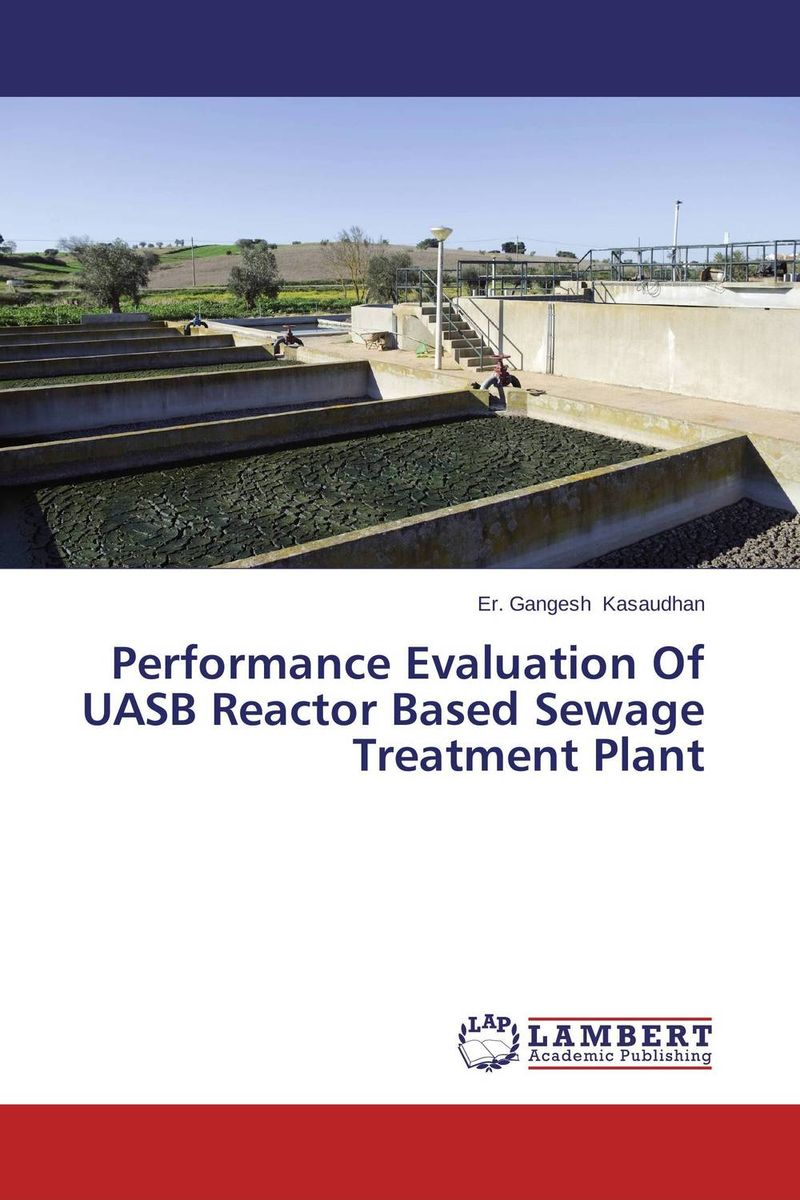 Performance Evaluation Of UASB Reactor Based Sewage Treatment Plant the role of evaluation as a mechanism for advancing principal practice