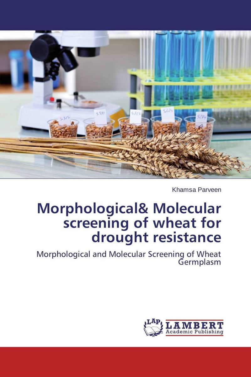 Morphological& Molecular screening of wheat for drought resistance vishal r patil and j g talati wheat molecular and biochemical characterization