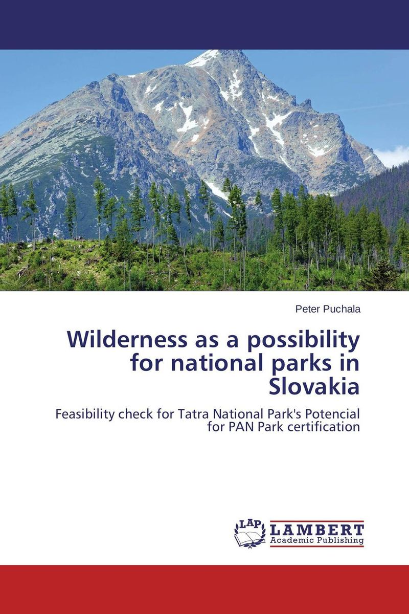 Wilderness as a possibility for national parks in Slovakia what are behind the science parks and business incubators in china