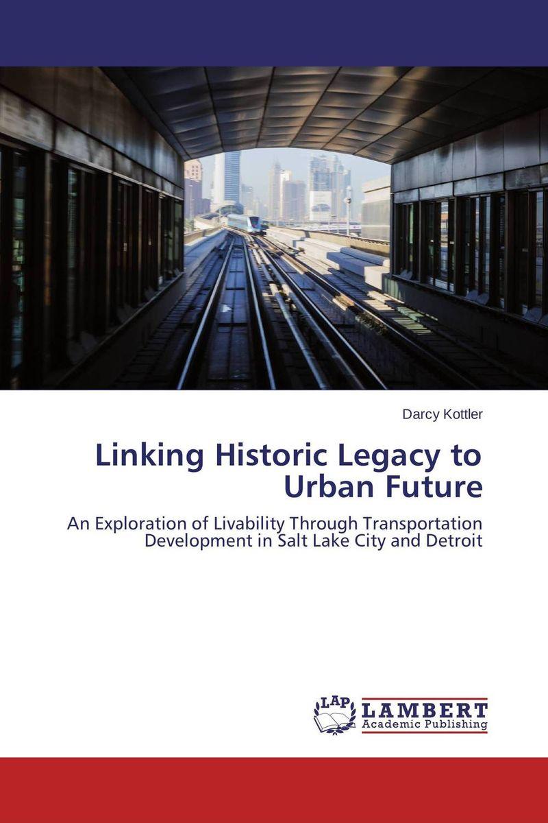 Linking Historic Legacy to Urban Future livability and urbanization