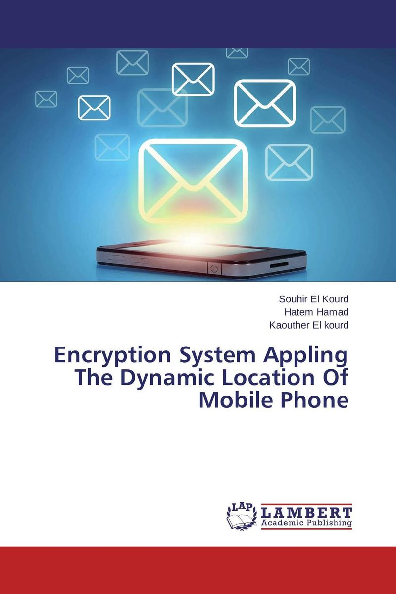Encryption System Appling The Dynamic Location Of Mobile Phone system security through log analysis