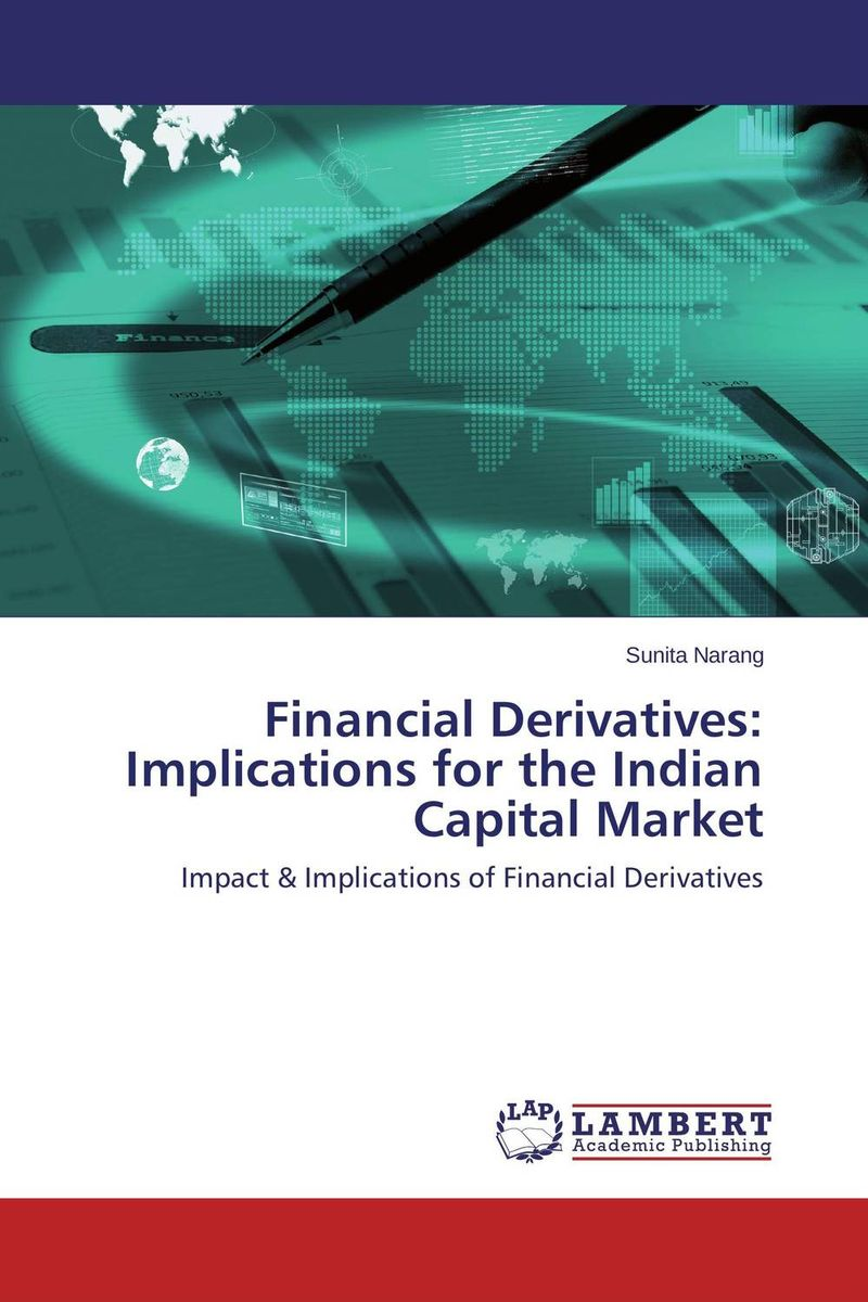 Financial Derivatives: Implications for the Indian Capital Market купить