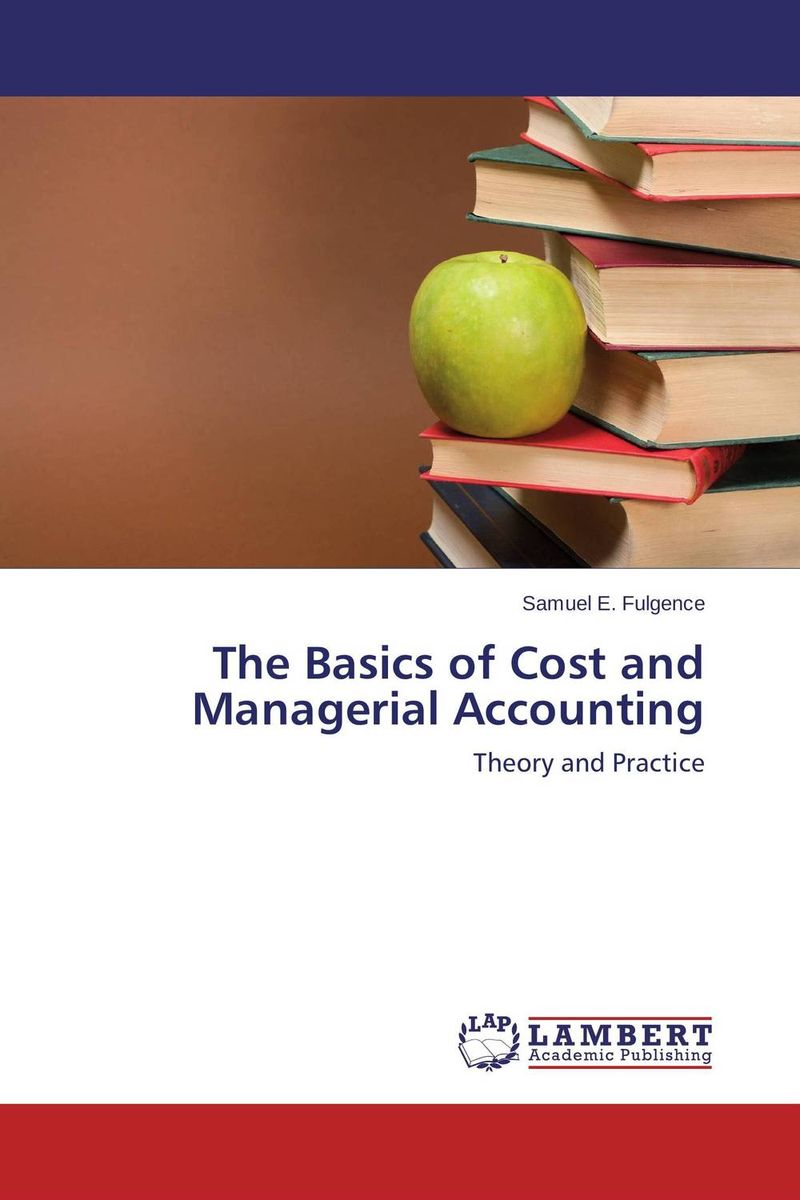 The Basics of Cost and Managerial Accounting sandy hood management and cost accounting for dummies uk