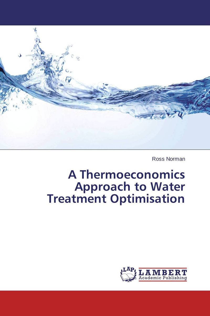 A Thermoeconomics Approach to Water Treatment Optimisation practical approach to exergy and thermoeconomic analyses of industrial processes