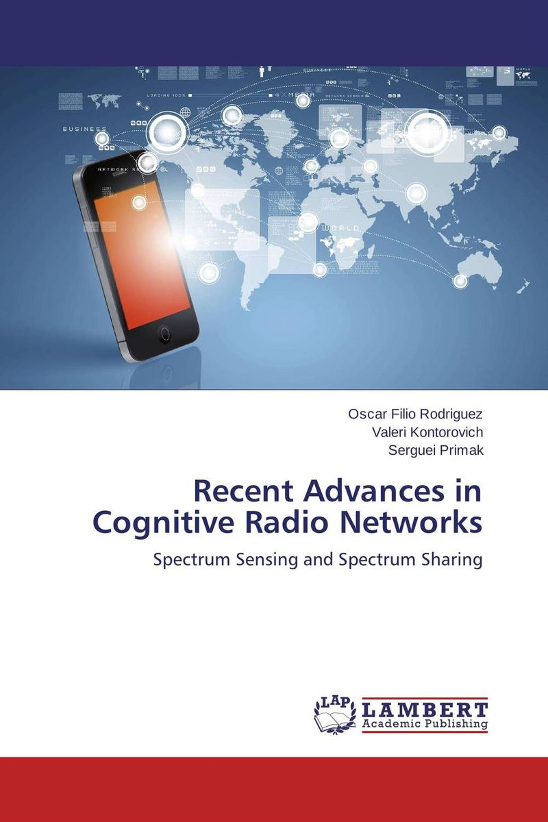 Recent Advances in Cognitive Radio Networks driven to distraction
