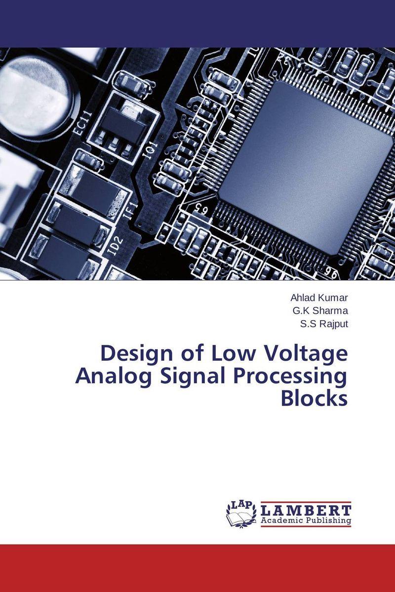 Design of Low Voltage Analog Signal Processing Blocks vinod kumar adigopula rakesh kumar and sunny deol guzzarlapudi overlay design of low volume road using light weight deflectometer