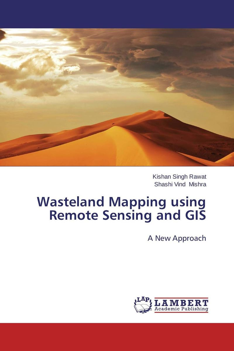 Wasteland Mapping using Remote Sensing and GIS remote sensing inversion problems and natural hazards asradvances in space research volume 21 3