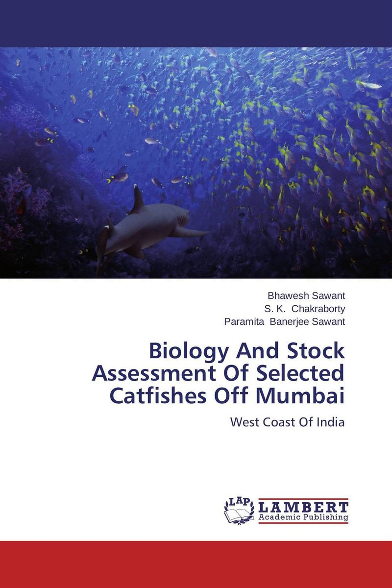 Biology And Stock Assessment Of Selected Catfishes Off Mumbai купить