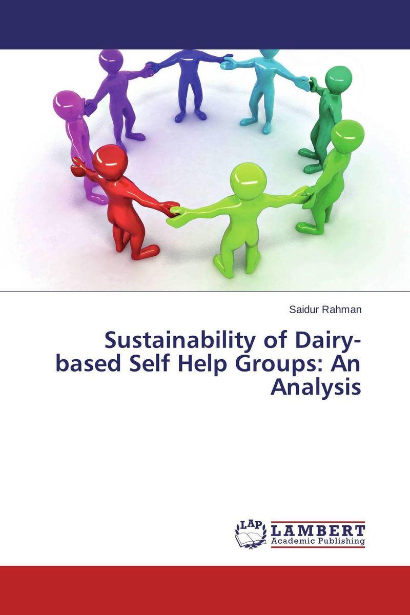 Sustainability of Dairy-based Self Help Groups:  An Analysis atanu sengupta and somnath choudhury growth and sustainability of self help groups in india a case study
