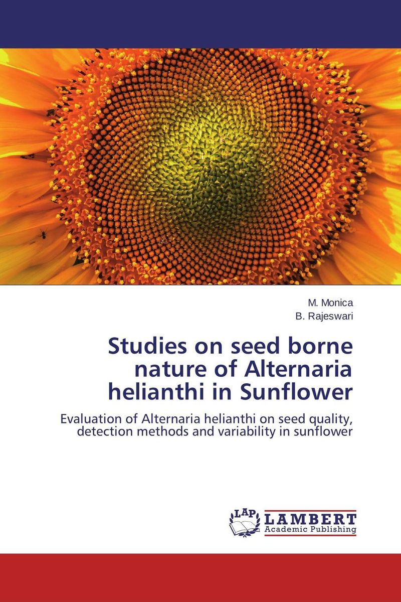 Studies on seed borne nature of Alternaria helianthi in Sunflower seed dormancy and germination