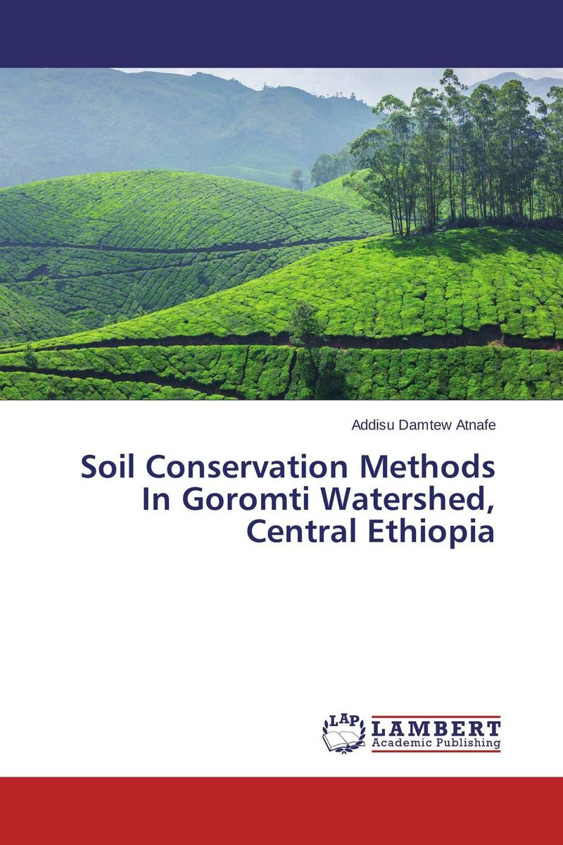Soil Conservation Methods In Goromti Watershed, Central Ethiopia
