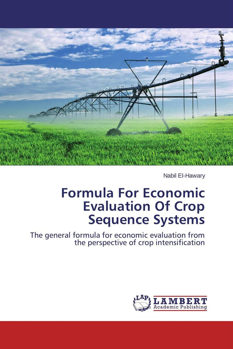 Formula For Economic Evaluation Of Crop Sequence Systems the role of evaluation as a mechanism for advancing principal practice