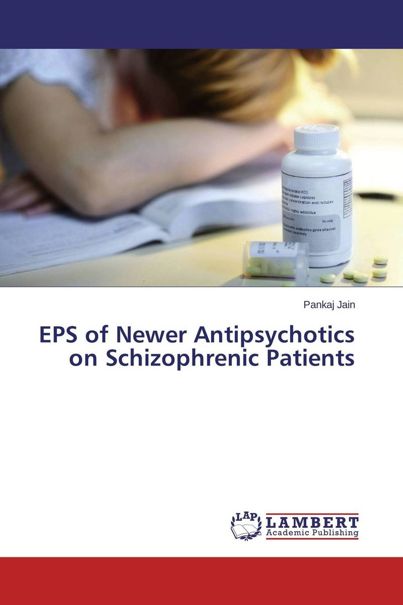 EPS of Newer Antipsychotics on Schizophrenic Patients atamjit singh pal paramjit kaur khinda and amarjit singh gill local drug delivery from concept to clinical applications