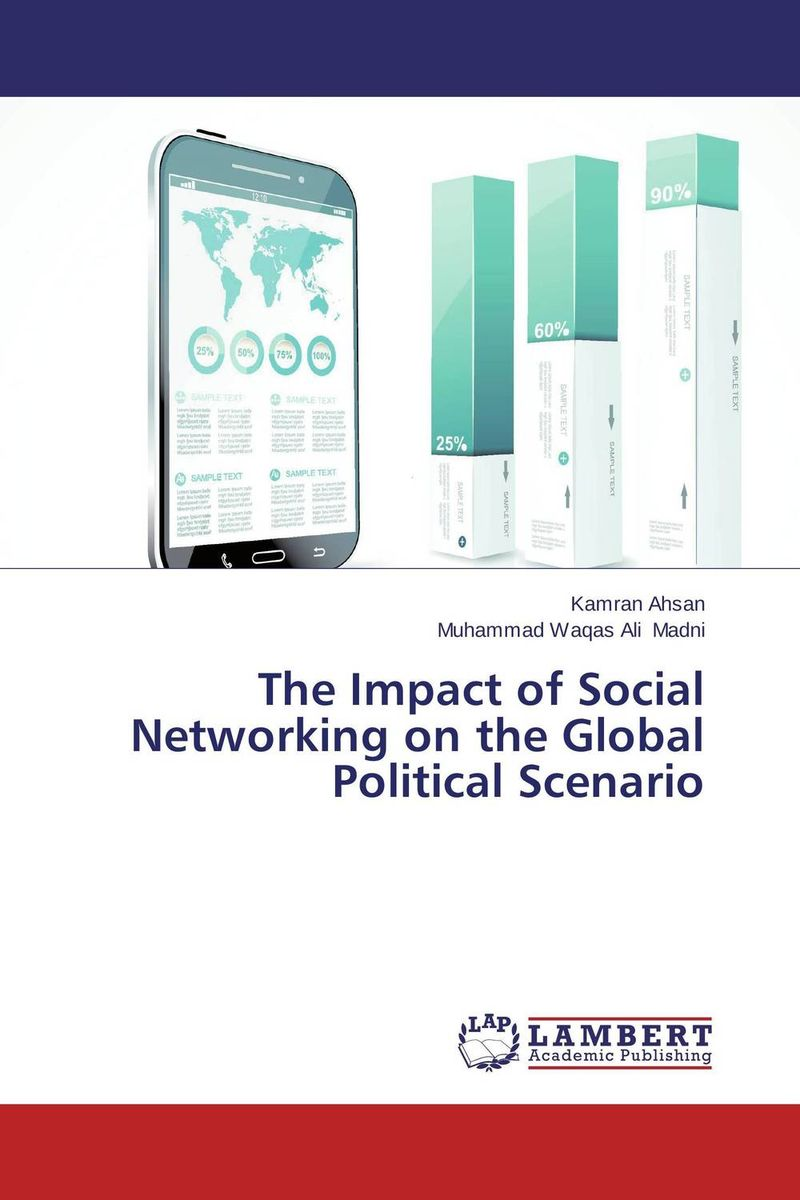 The Impact of Social Networking on the Global Political Scenario dionne kasian lew the social executive how to master social media and why it s good for business