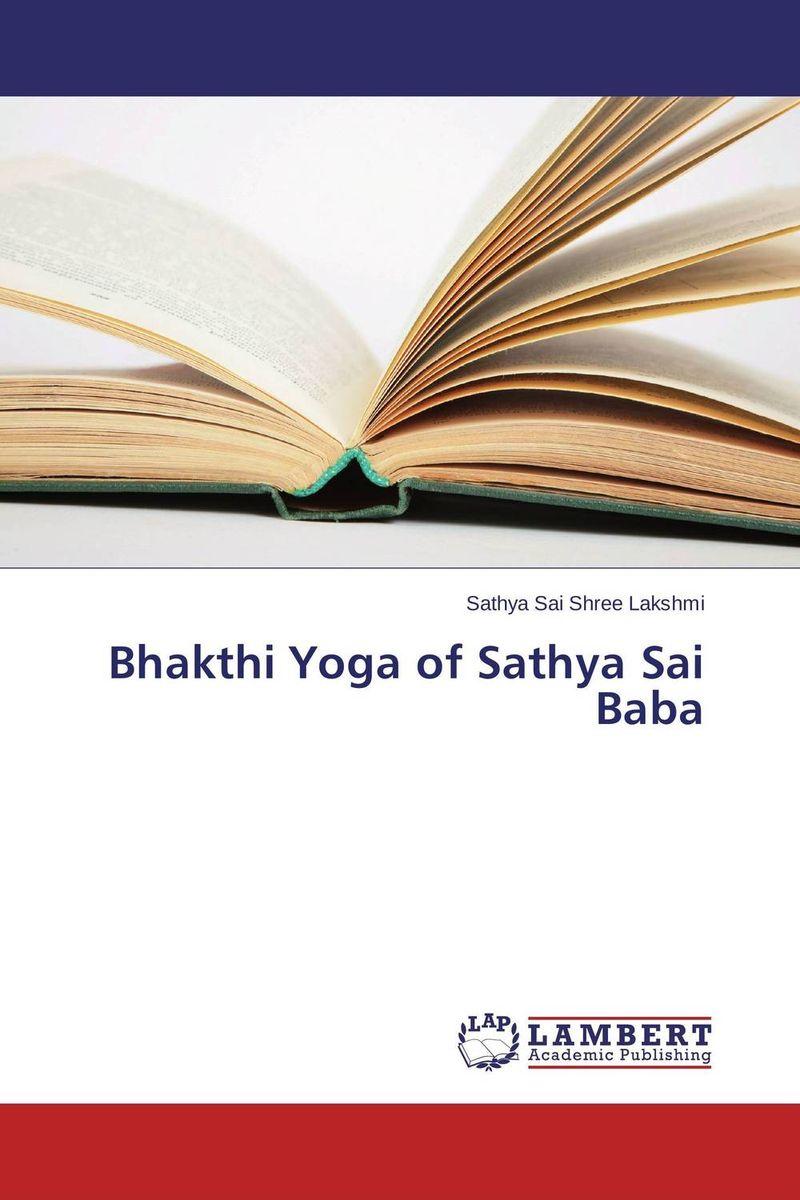 Bhakthi Yoga of Sathya Sai Baba the man within