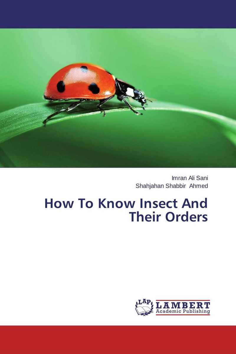 How To Know Insect And Their Orders secret weapons – defenses of insects spiders scorpions and other many–legged creatures