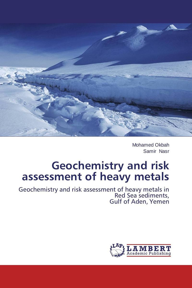 Geochemistry and risk assessment of heavy metals