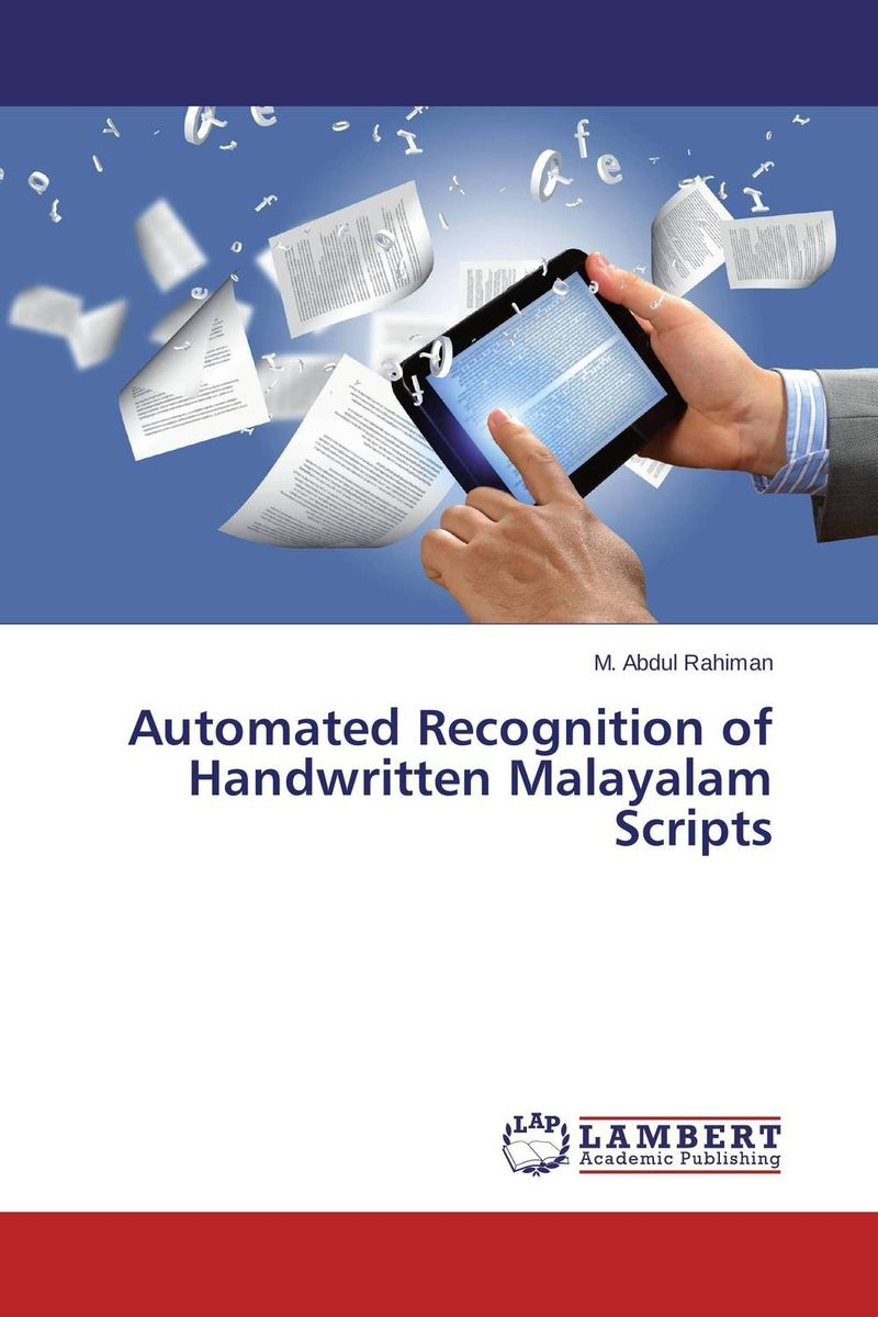 Automated Recognition of Handwritten Malayalam Scripts scripts