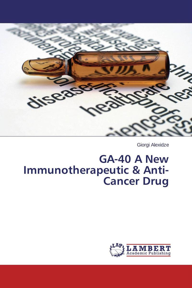 GA-40 A New Immunotherapeutic  &  Anti-Cancer Drug
