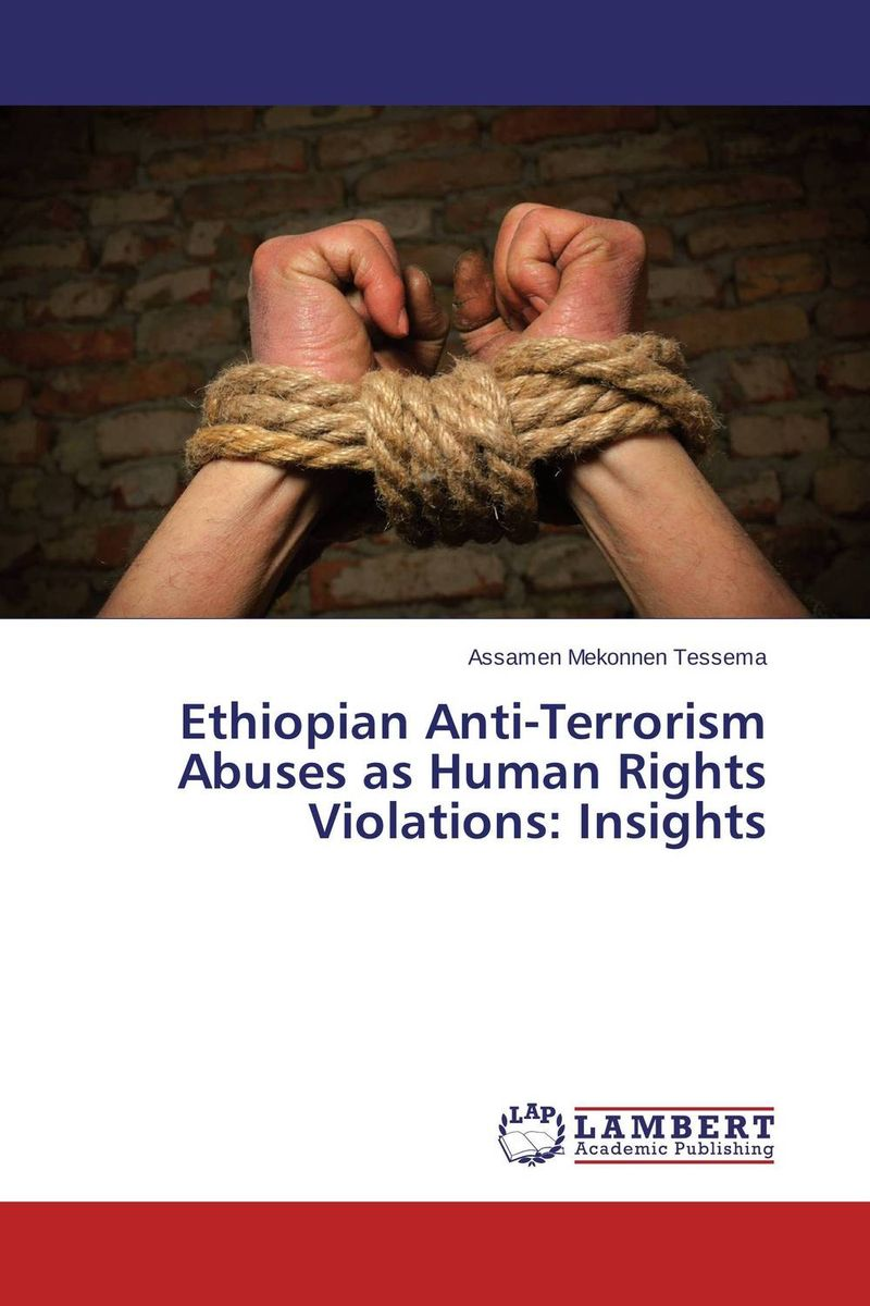 Ethiopian Anti-Terrorism Abuses as Human Rights Violations: Insights terrorism before the letter