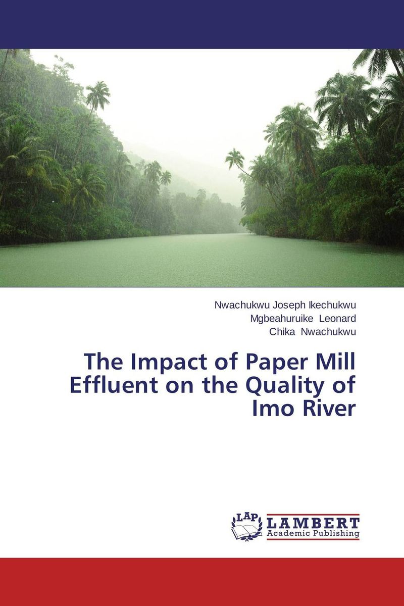 The Impact of Paper Mill Effluent on the Quality of Imo River