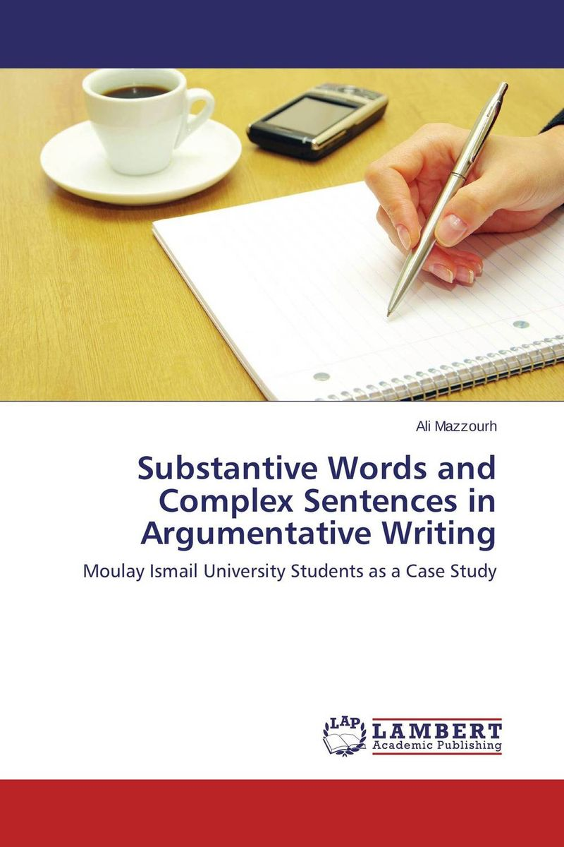 Substantive Words and Complex Sentences in Argumentative Writing