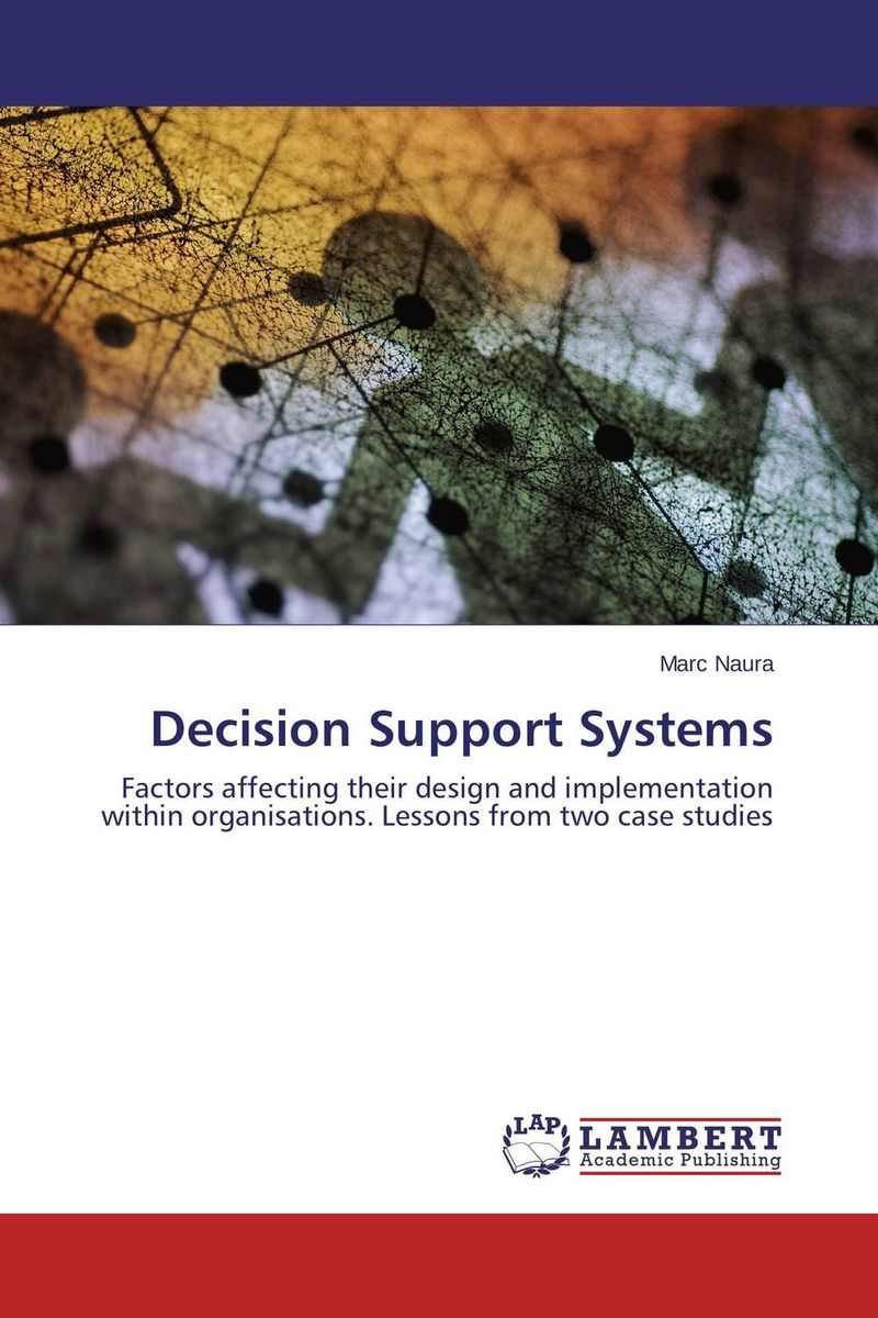 Decision Support Systems how might we test the effectiveness of design management methodology