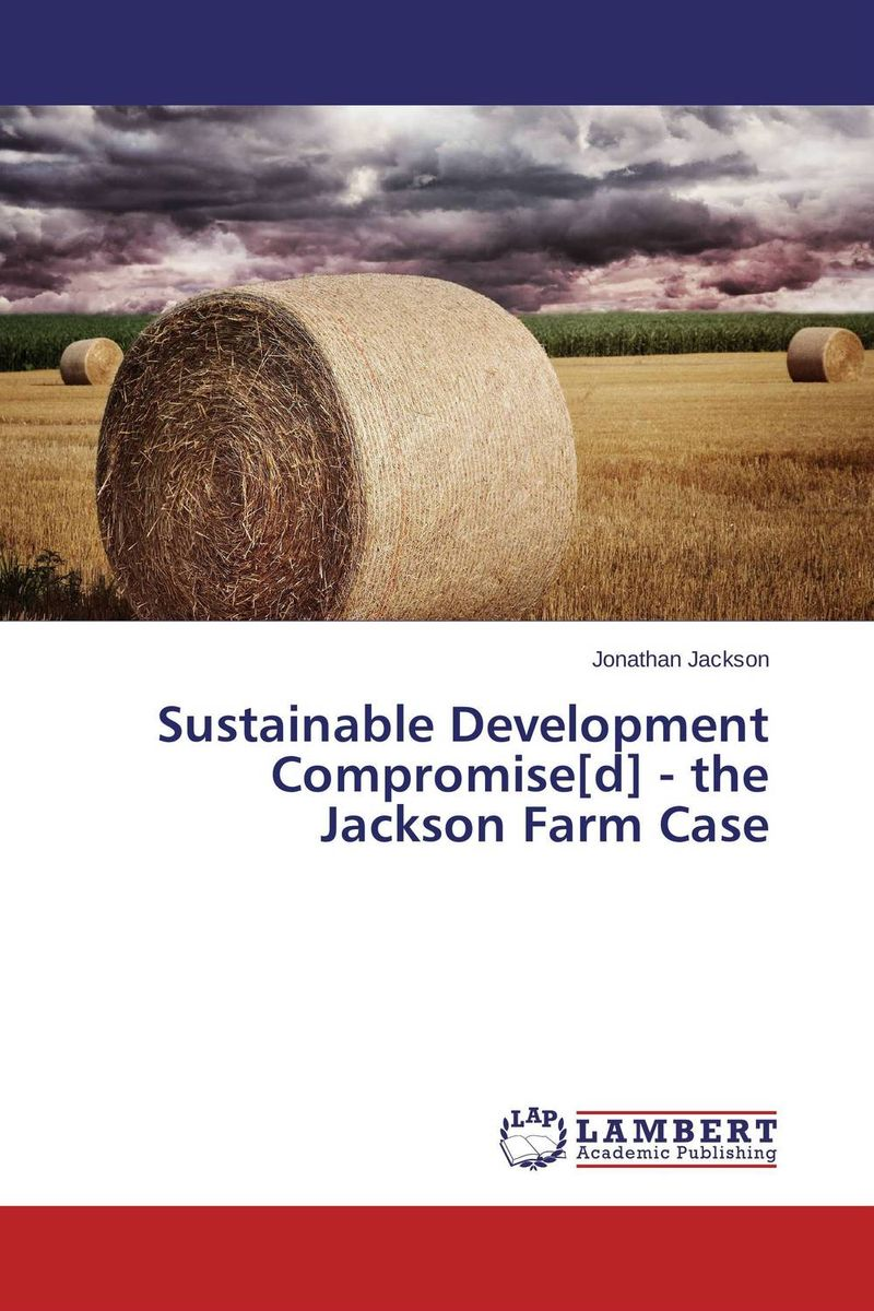 Sustainable Development Compromise[d] - the Jackson Farm Case emerging issues on sustainable urban development