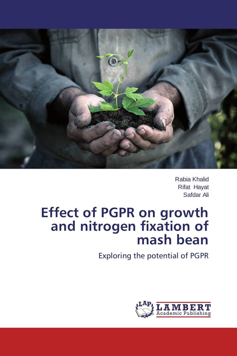 Effect of PGPR on growth and nitrogen fixation of mash bean subodh kumar and rakesh kumar response of organic nutrition and nitrogen on mustard brassica juncea