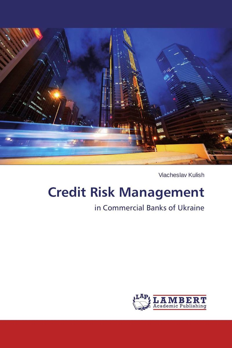 Credit Risk Management credit and risk analysis by banks