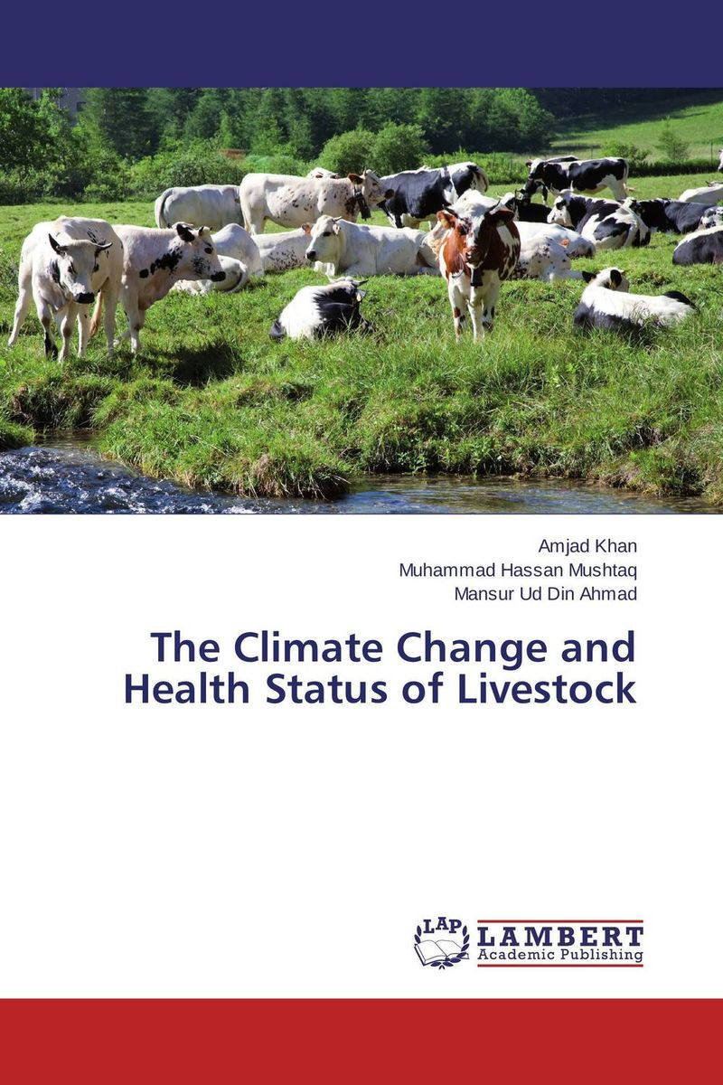 The Climate Change and Health Status of Livestock the application of global ethics to solve local improprieties