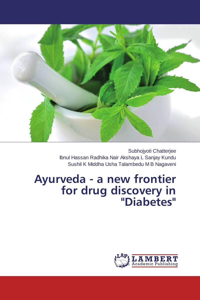 Ayurveda - a new frontier for drug discovery in Diabetes benign enlargement of prostate gland bep in ayurveda