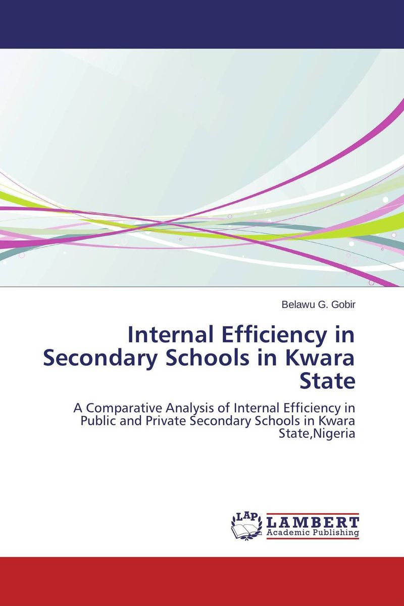 Internal Efficiency in Secondary Schools in Kwara State a comparative study of public and private healthcare services