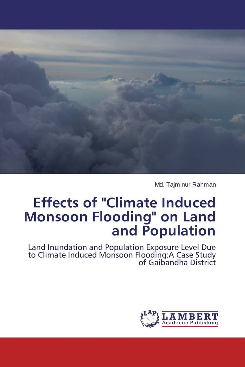 Effects of Climate Induced Monsoon Flooding on Land and Population